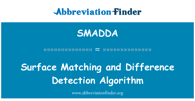 SMADDA: Surface Matching and Difference Detection Algorithm