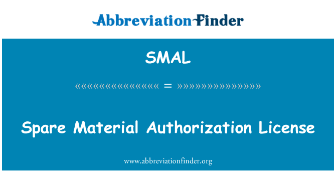SMAL: Spare Material Authorization License