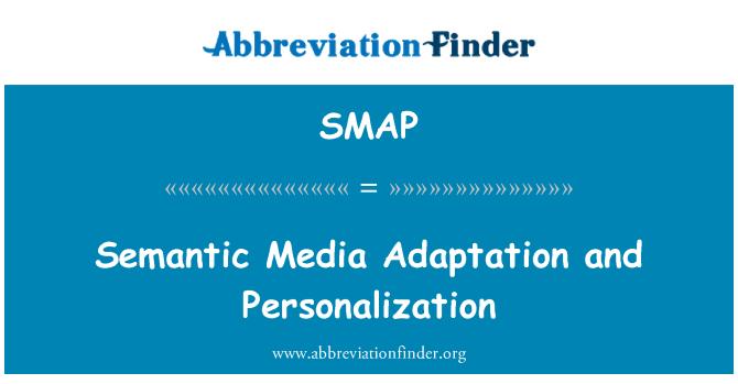 SMAP: Personalización y adaptación semántica de medios