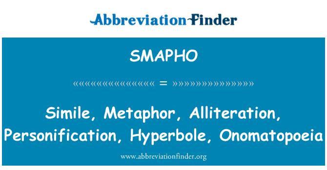 SMAPHO: Simile, Metaphor, Alliteration, Personification, Hyperbole, Onomatopoeia