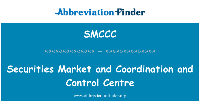 SMCCC: Securities Market and Coordination and Control Centre