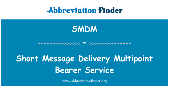 SMDM: Short Message Delivery Multipoint Bearer Service