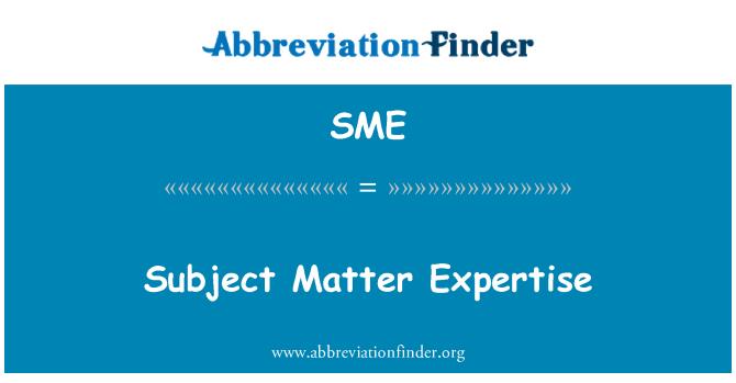 定義 SME: 主題の専門知識 - Subject Matter Expertise