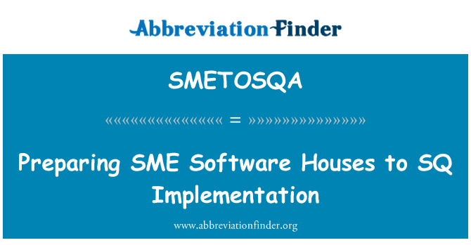SMETOSQA: Preparing SME Software Houses to SQ Implementation