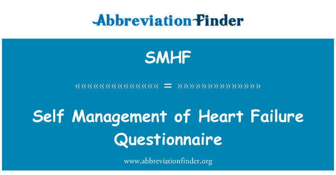 SMHF: Self Management of Heart Failure Questionnaire