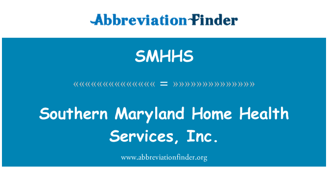 SMHHS: Southern Maryland Home Health Services, Inc.