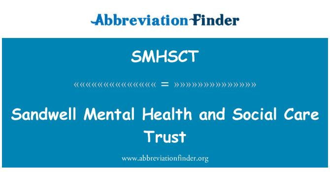SMHSCT: Sandwell Mental Health and Social Care Trust