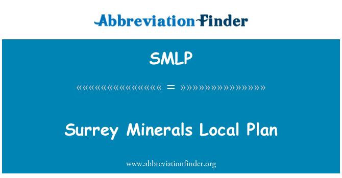 SMLP: Surrey Minerals Local Plan