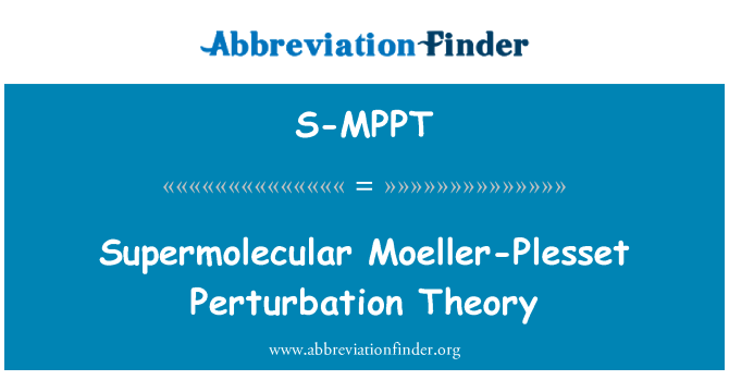 S-MPPT: 超分子默勒 Plesset 微扰理论