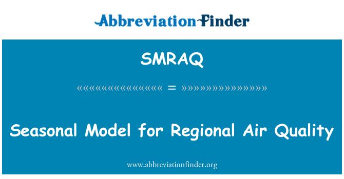 SMRAQ: Seasonal Model for Regional Air Quality