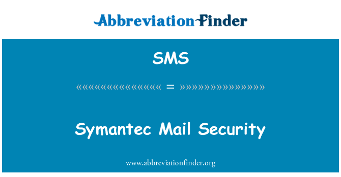SMS: Symantec Mail Security