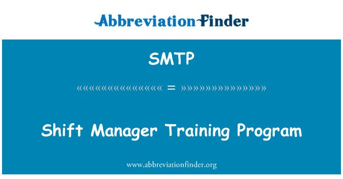 SMTP: Shift Manager Training Program
