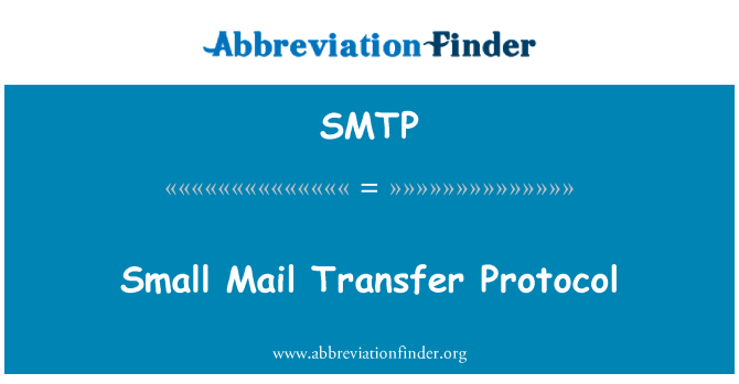 SMTP: Small Mail Transfer Protocol