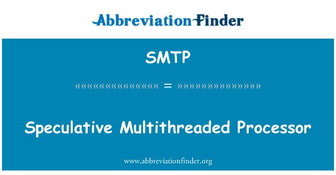 SMTP: Spekülatif okuyuculu işlemci