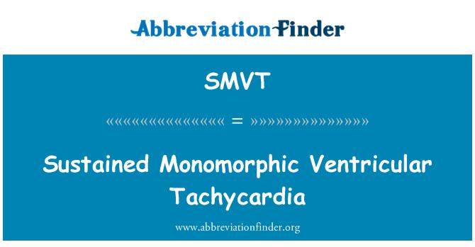 SMVT: Sustained Monomorphic Ventricular Tachycardia