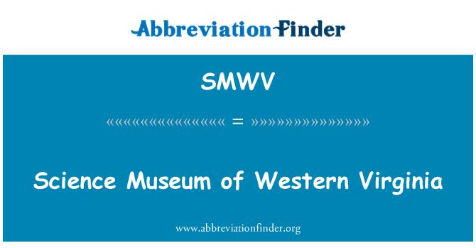 SMWV: Science Museum of Western Virginia