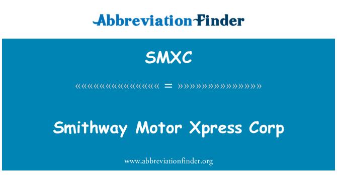 SMXC: Smithway motorinių Xpress Corp