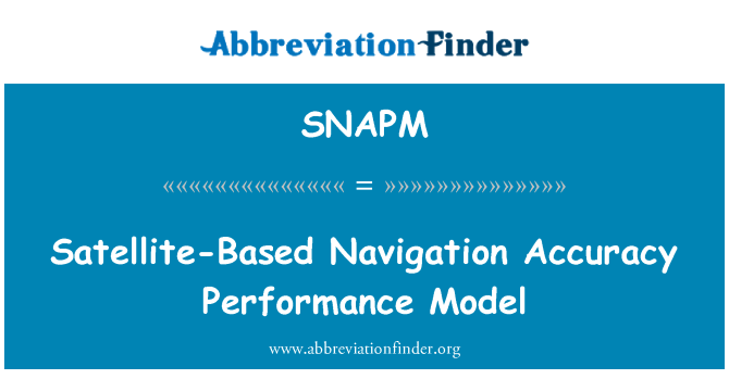 SNAPM: Satellite-Based Navigation Accuracy Performance Model