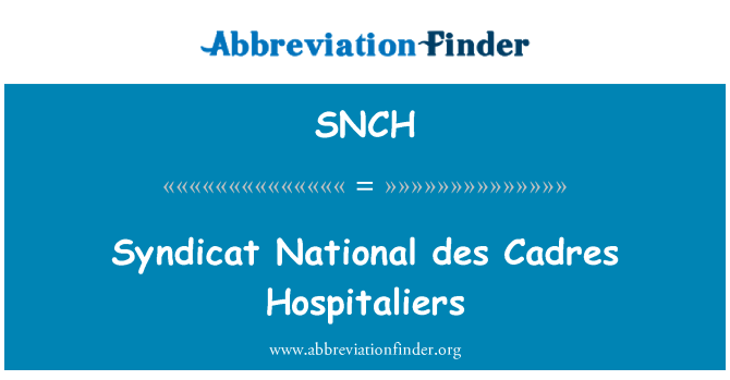 SNCH: Syndicat National des Cadres Hospitaliers