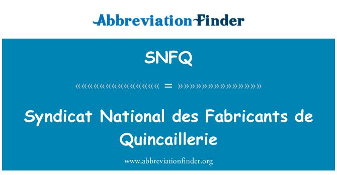 SNFQ: Syndicat National des Fabricants de Quincaillerie