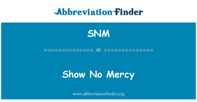SNM: No tengas piedad