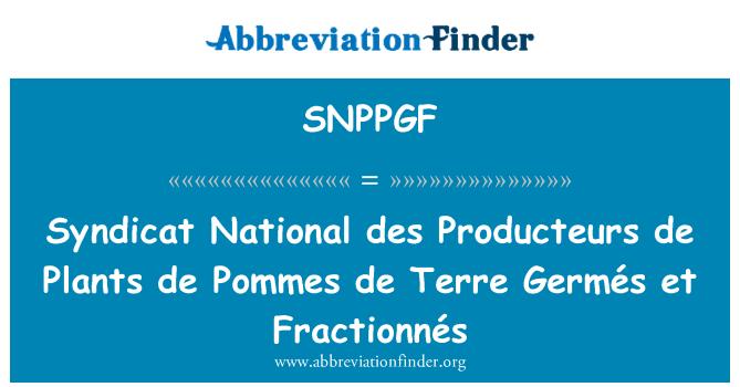 SNPPGF: Syndicat National des Producteurs de Plants de Pommes de Terre Germés et Fractionnés