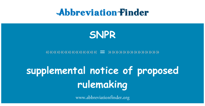 SNPR: supplemental notice of proposed rulemaking