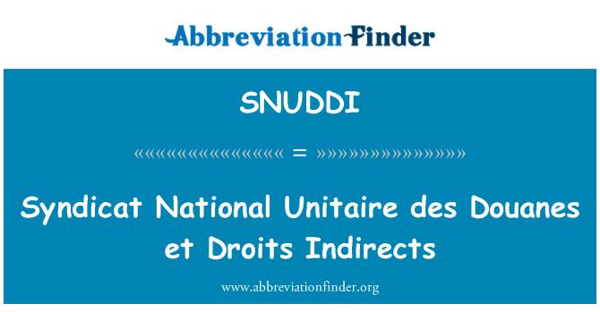 SNUDDI: Syndicat National Unitaire des Douanes et Droits Indirects