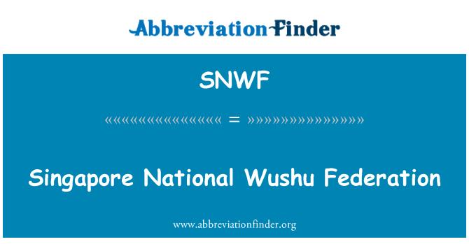 SNWF: Singapore National Wushu Federation