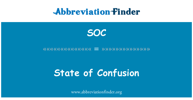 SOC: State of Confusion