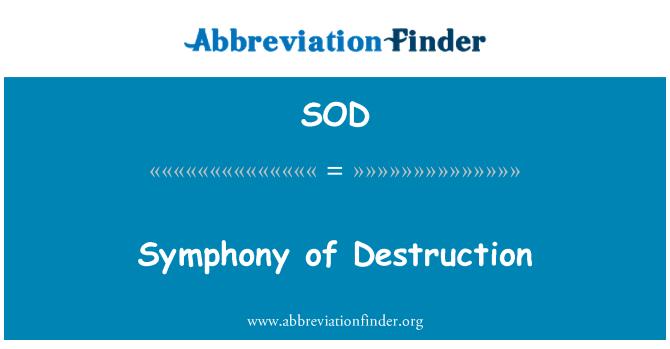 SOD: Symphony of Destruction