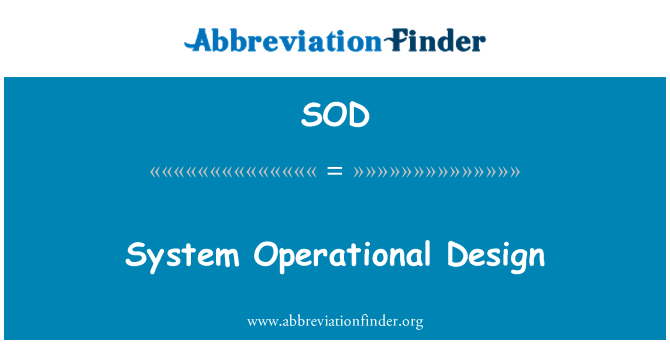 SOD: System Operational Design