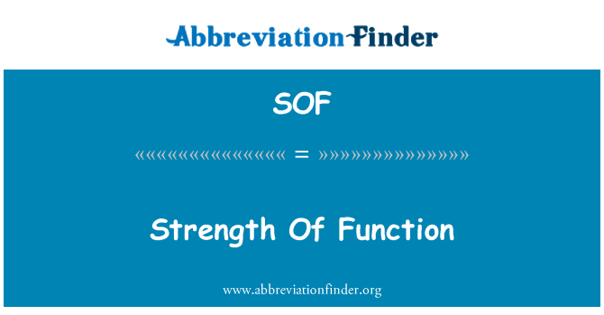 SOF: Strength Of Function