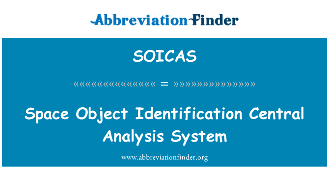 SOICAS: Space Object Identification Central Analysis System
