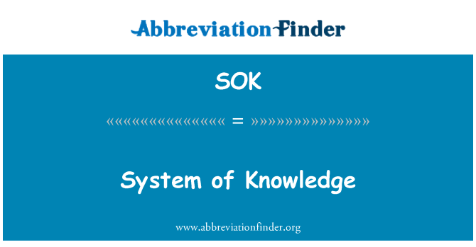 SOK: System of Knowledge