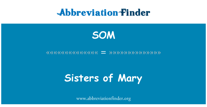 SOM: Sisters of Mary