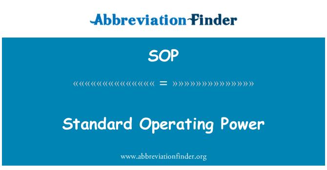 SOP: Standard Operating Power