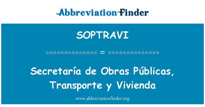 SOPTRAVI: Secretaría de Obras Públicas, Transporte y Vivienda