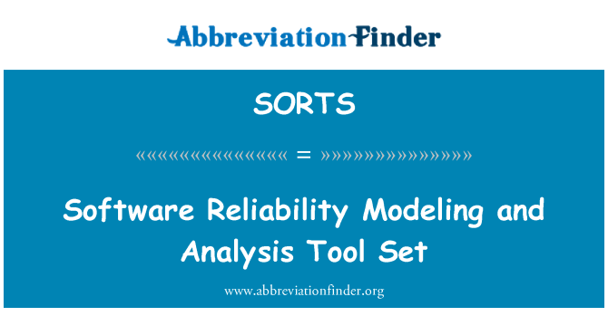 SORTS: Software Reliability Modeling and Analysis Tool Set