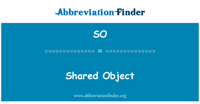 SO: Shared Object