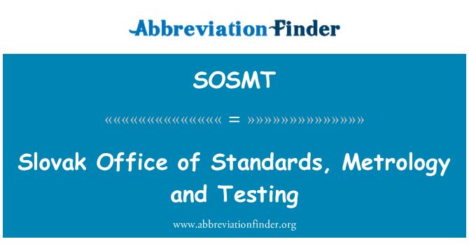 SOSMT: Slovak Office of Standards, Metrology and Testing