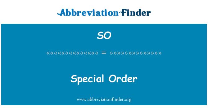 SO: Special Order