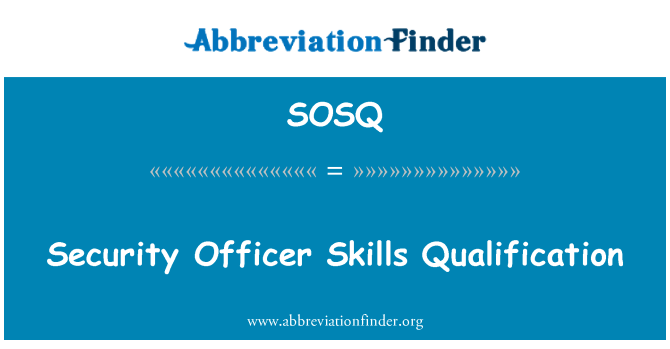SOSQ: Security Officer Skills Qualification