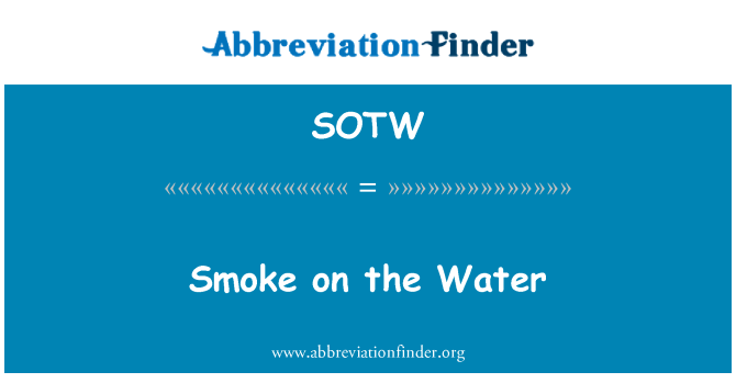 SOTW: Smoke on the Water