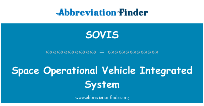 SOVIS: Space Operational Vehicle Integrated System