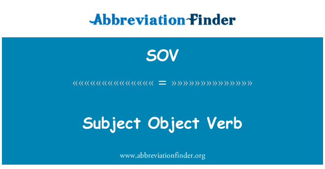 SOV: Subject Object Verb