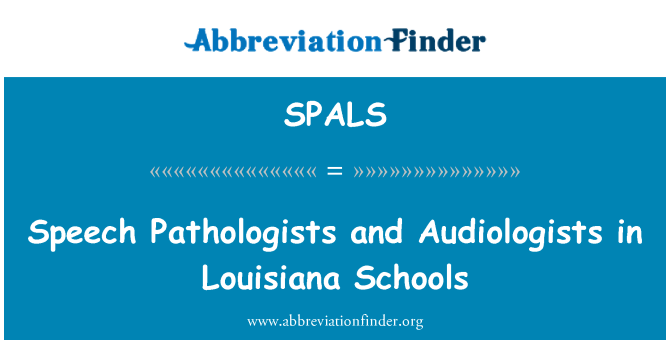 SPALS: Speech Pathologists and Audiologists in Louisiana Schools