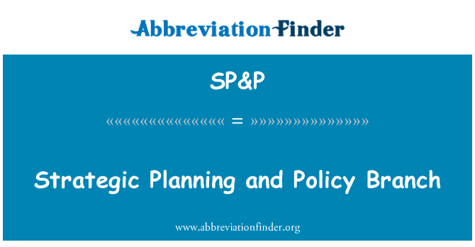 SP&P: Strategic Planning and Policy Branch