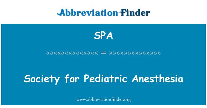 SPA: Society for Pediatric Anesthesia