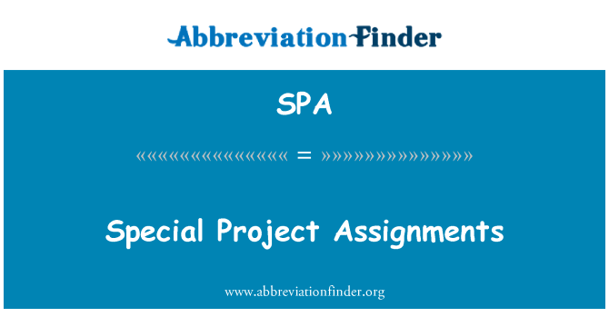 SPA: Special Project Assignments